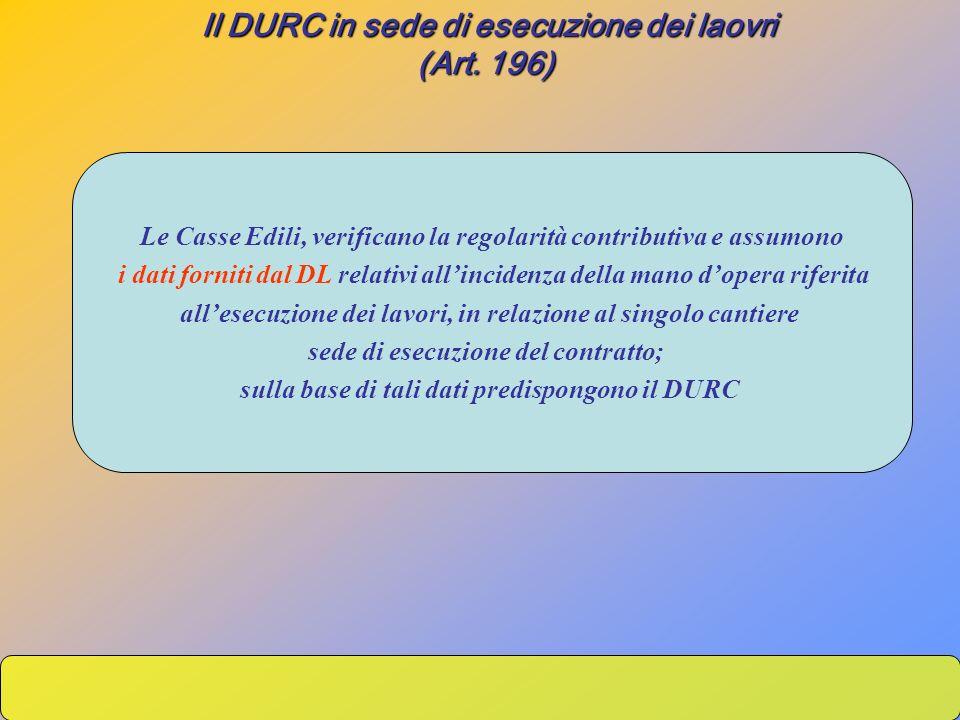 Le Casse Edili, verificano la regolarità contributiva e assumono i dati forniti dal DL relativi allincidenza della mano dopera riferita allesecuzione