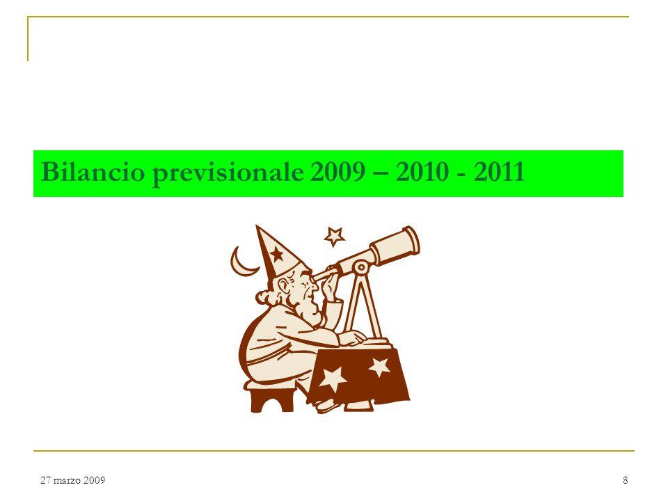 27 marzo 20097 Economia locale Predominanza delle imprese agricole, però in diminuzione nei confronti dellanno precedente Nuove iscrizioni di imprese