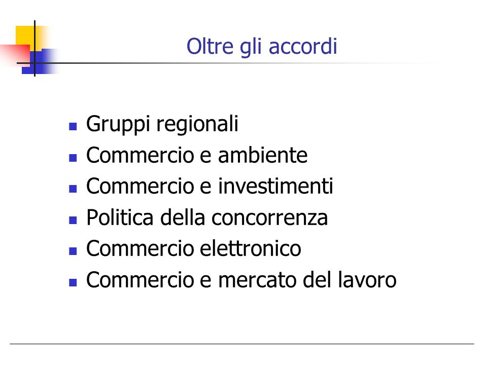 Oltre gli accordi Gruppi regionali Commercio e ambiente Commercio e investimenti Politica della concorrenza Commercio elettronico Commercio e mercato