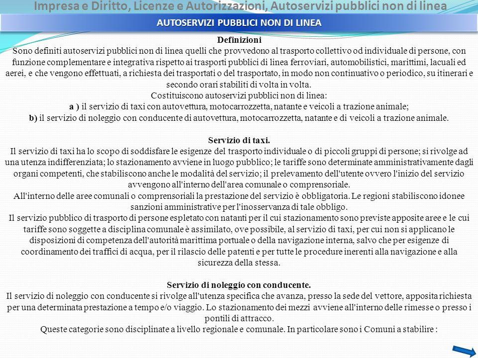 Impresa e Diritto, Licenze e Autorizzazioni, Autoservizi pubblici non di linea Definizioni Sono definiti autoservizi pubblici non di linea quelli che