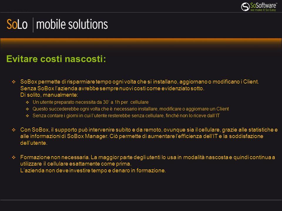 Evitare costi nascosti: SoBox permette di risparmiare tempo ogni volta che si installano, aggiornano o modificano i Client.