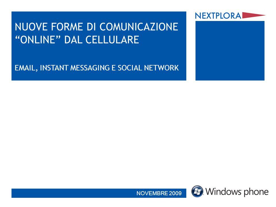 NUOVE FORME DI COMUNICAZIONE ONLINE DAL CELLULARE EMAIL, INSTANT MESSAGING E SOCIAL NETWORK NOVEMBRE 2009