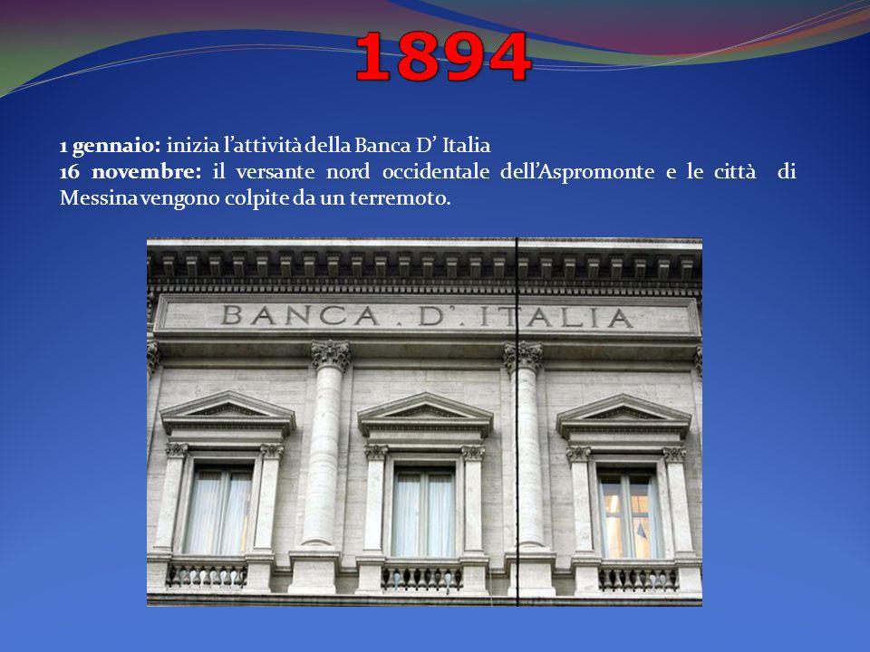 1 gennaio: inizia lattività della Banca D Italia 16 novembre: il versante nord occidentale dellAspromonte e le città di Messina vengono colpite da un terremoto.