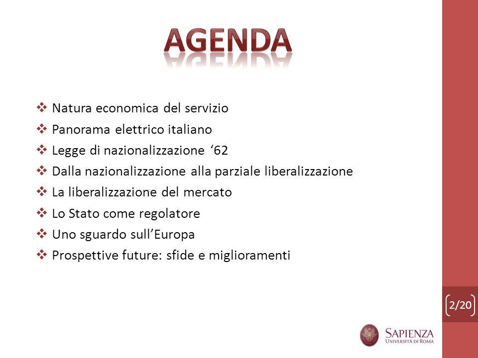 Natura economica del servizio Panorama elettrico italiano Legge di nazionalizzazione 62 Dalla nazionalizzazione alla parziale liberalizzazione La libe