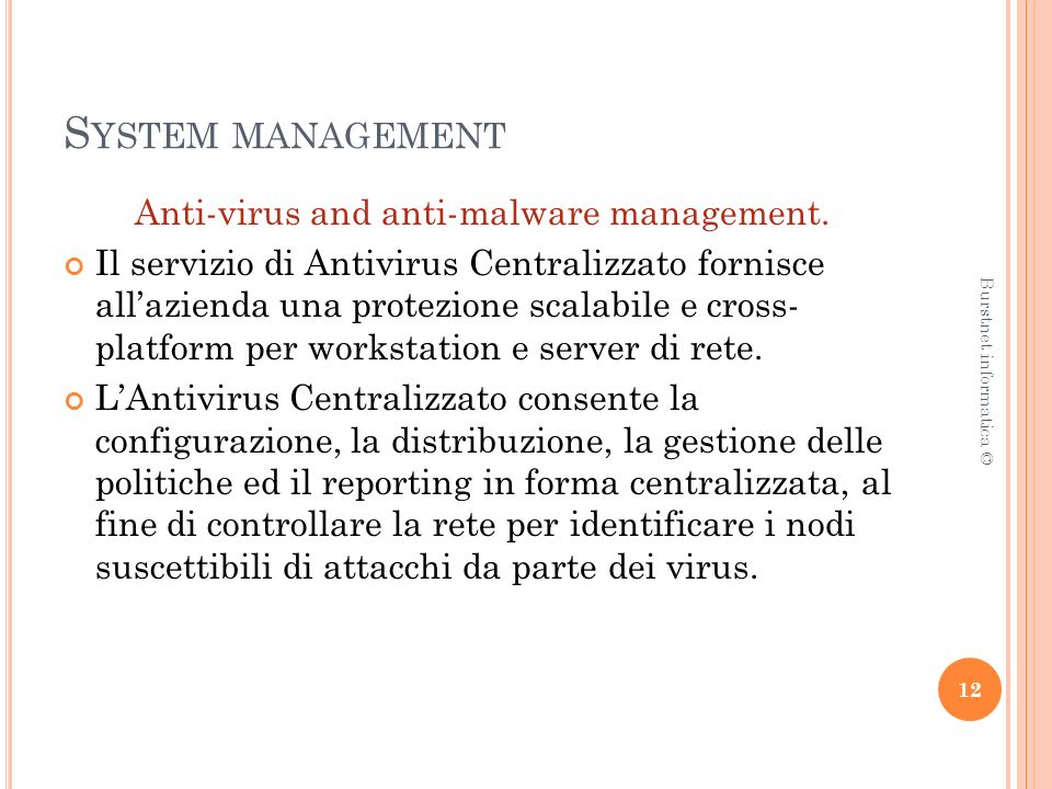 S YSTEM MANAGEMENT Anti-virus and anti-malware management.