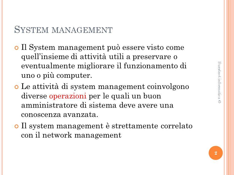 N ETWORK MANAGEMENT Il network management si riferisce alle attività, metodi, procedure e strumenti che riguardano la gestione, amministrazione, manutenzione dei sistemi di rete.