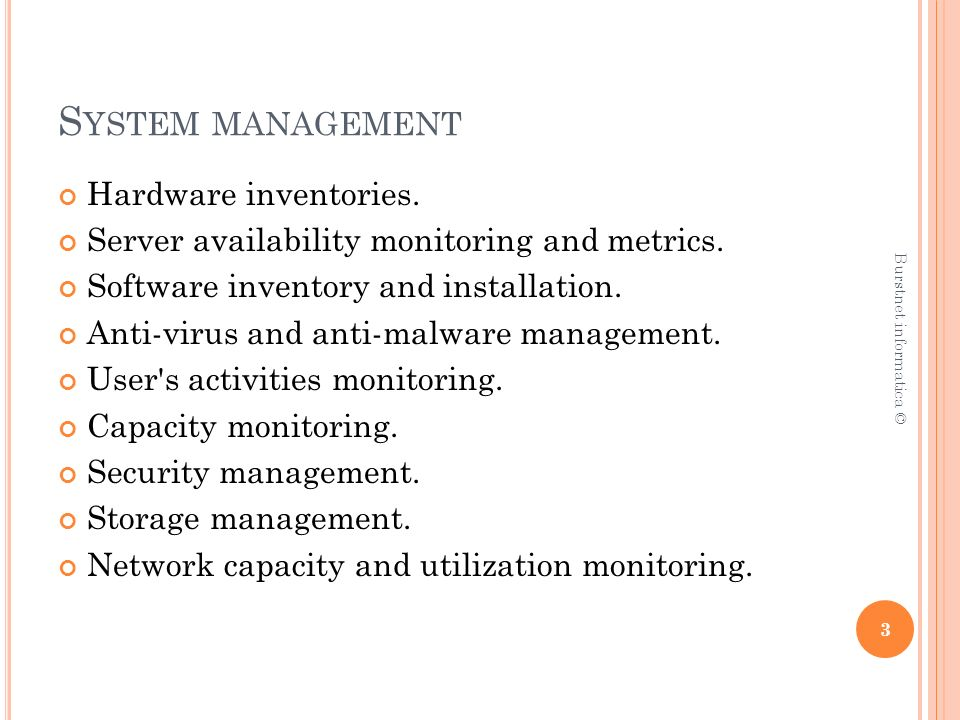 S YSTEM MANAGEMENT Hardware inventories. Server availability monitoring and metrics.