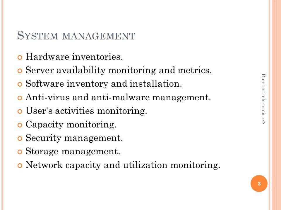 S YSTEM MANAGEMENT User s activities monitoring Per un amministratore di rete è utile tenere traccia di ogni accesso effettuato sul sistema e sapere chi è connesso in un dato momento.