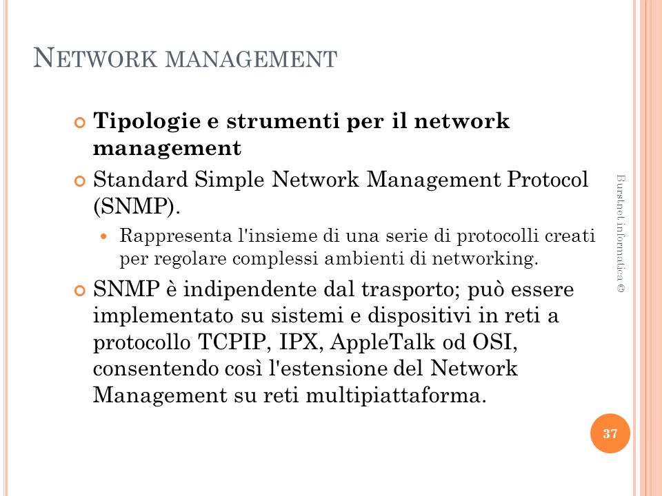 N ETWORK MANAGEMENT Tipologie e strumenti per il network management Standard Simple Network Management Protocol (SNMP).