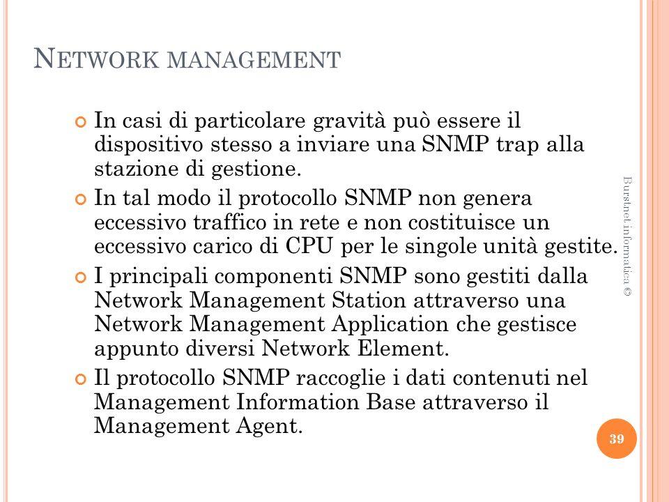 N ETWORK MANAGEMENT In casi di particolare gravità può essere il dispositivo stesso a inviare una SNMP trap alla stazione di gestione.