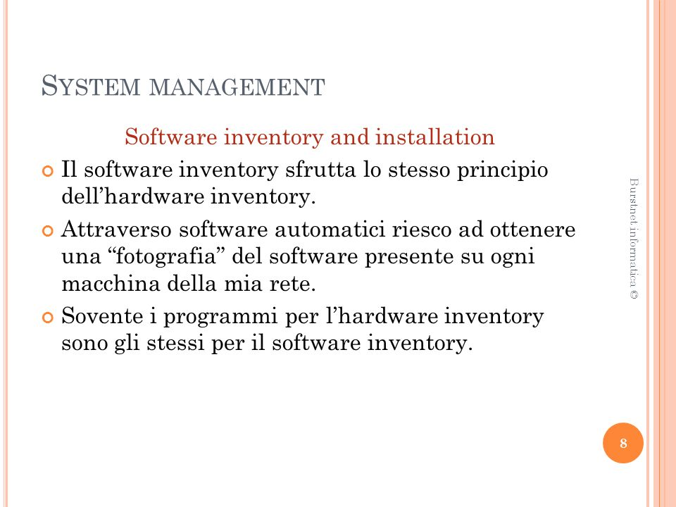 S YSTEM MANAGEMENT Software inventory and installation Il software inventory sfrutta lo stesso principio dellhardware inventory.