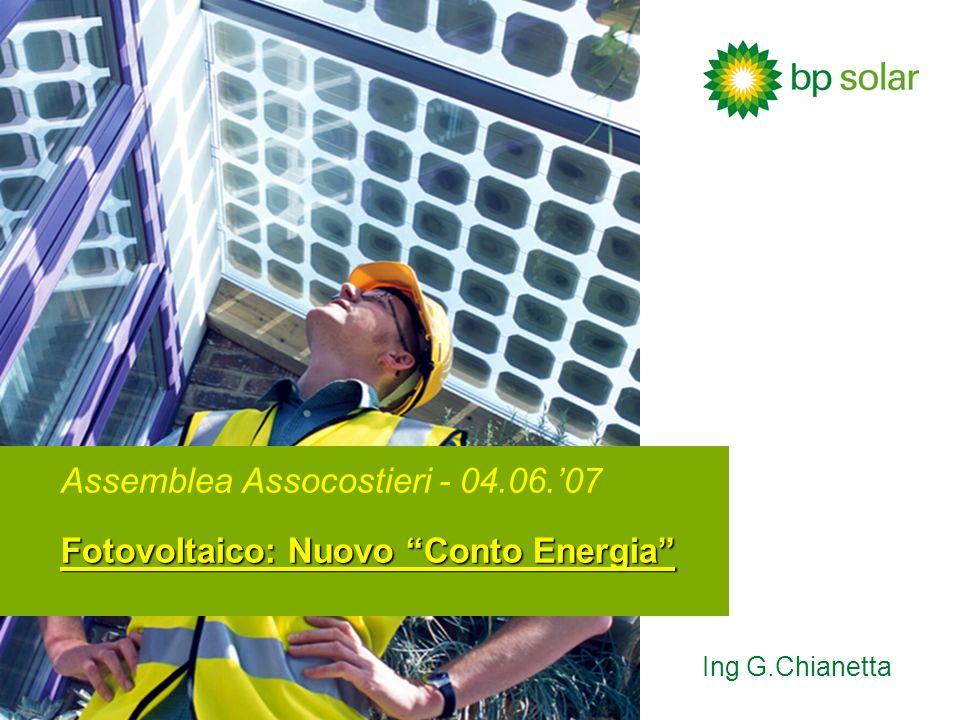 Fotovoltaico: Nuovo Conto Energia Assemblea Assocostieri - 04.06.07 Fotovoltaico: Nuovo Conto Energia Ing G.Chianetta