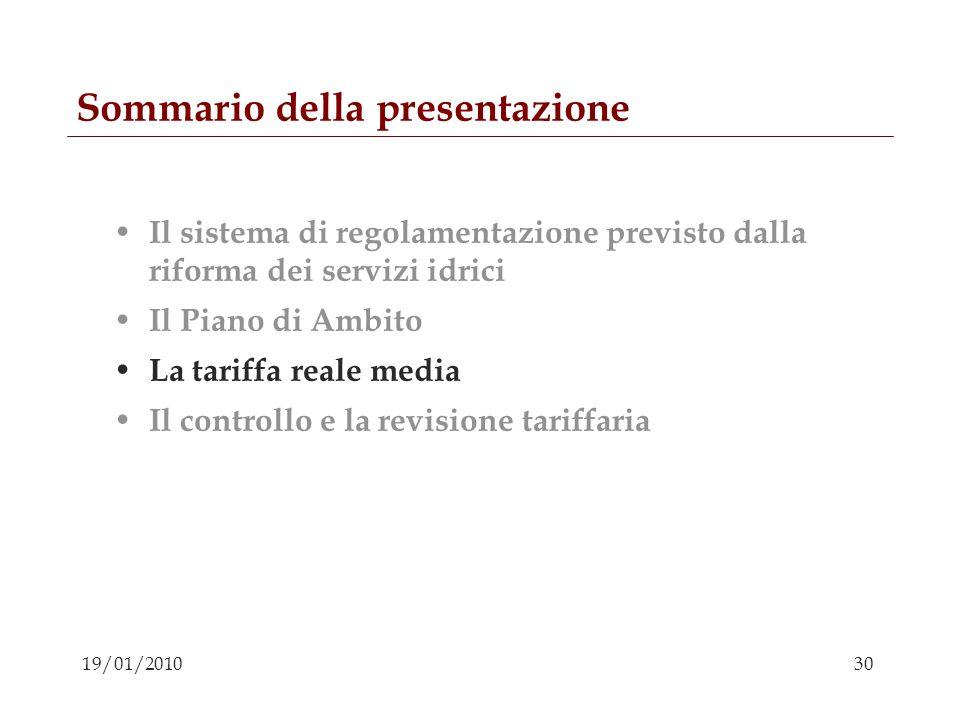 30 19/01/2010 Sommario della presentazione Il sistema di regolamentazione previsto dalla riforma dei servizi idrici Il Piano di Ambito La tariffa real