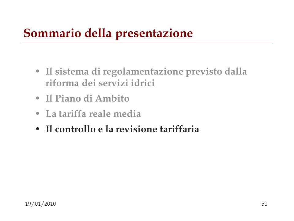 51 19/01/2010 Sommario della presentazione Il sistema di regolamentazione previsto dalla riforma dei servizi idrici Il Piano di Ambito La tariffa real