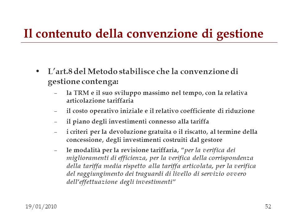 52 19/01/2010 Il contenuto della convenzione di gestione Lart.8 del Metodo stabilisce che la convenzione di gestione contenga: – la TRM e il suo svilu
