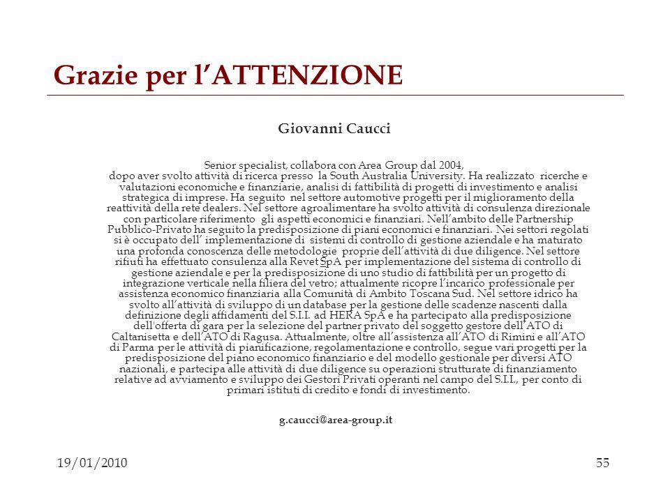 55 19/01/2010 Grazie per lATTENZIONE Giovanni Caucci Senior specialist, collabora con Area Group dal 2004, dopo aver svolto attività di ricerca presso
