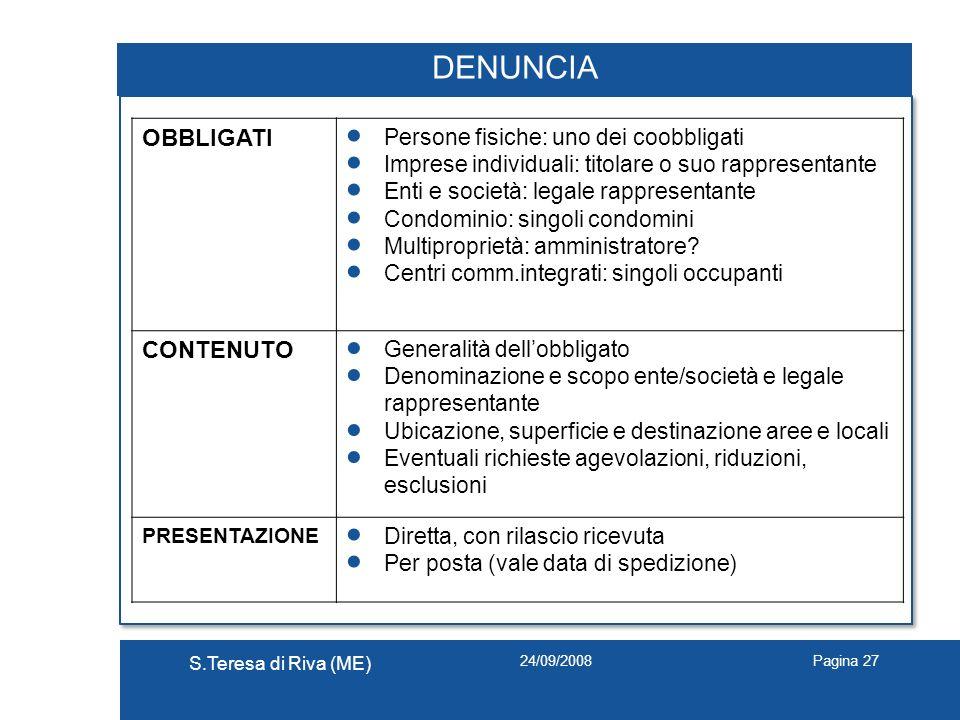 24/09/2008 S.Teresa di Riva (ME) Pagina 27 DENUNCIA OBBLIGATI Persone fisiche: uno dei coobbligati Imprese individuali: titolare o suo rappresentante