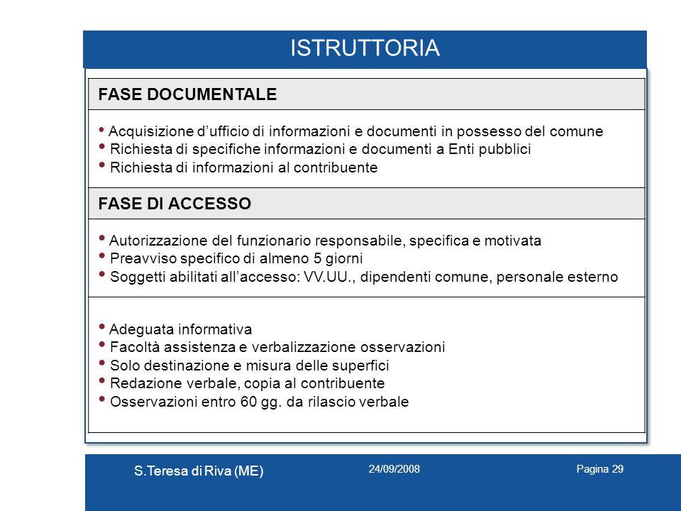 24/09/2008 S.Teresa di Riva (ME) Pagina 29 ISTRUTTORIA FASE DOCUMENTALE Acquisizione dufficio di informazioni e documenti in possesso del comune Richi