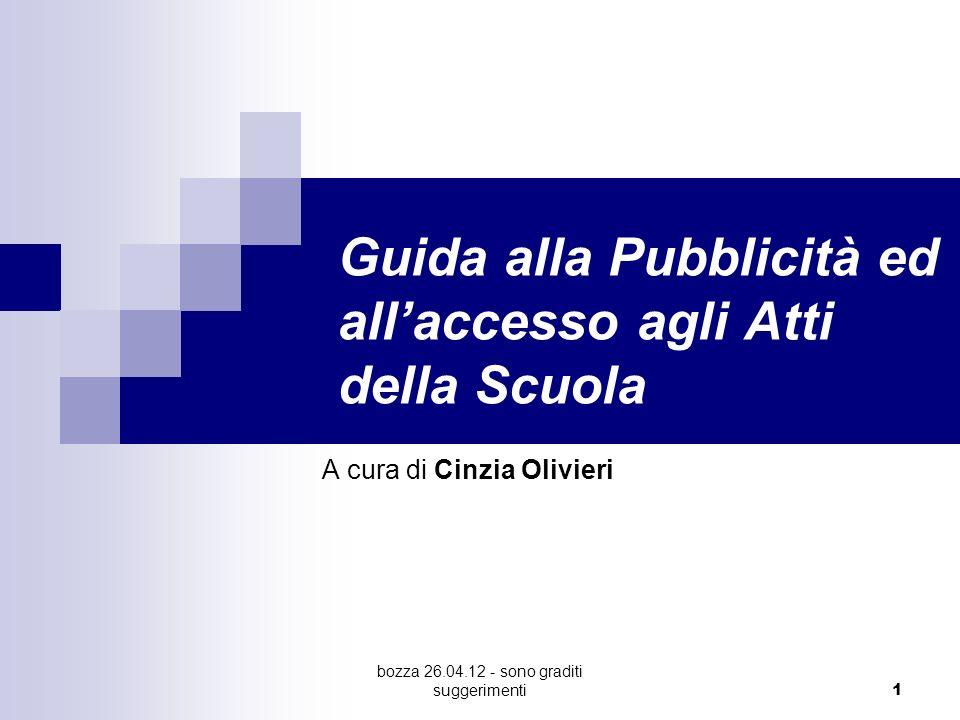 bozza 26.04.12 - sono graditi suggerimenti 1 Guida alla Pubblicità ed allaccesso agli Atti della Scuola A cura di Cinzia Olivieri