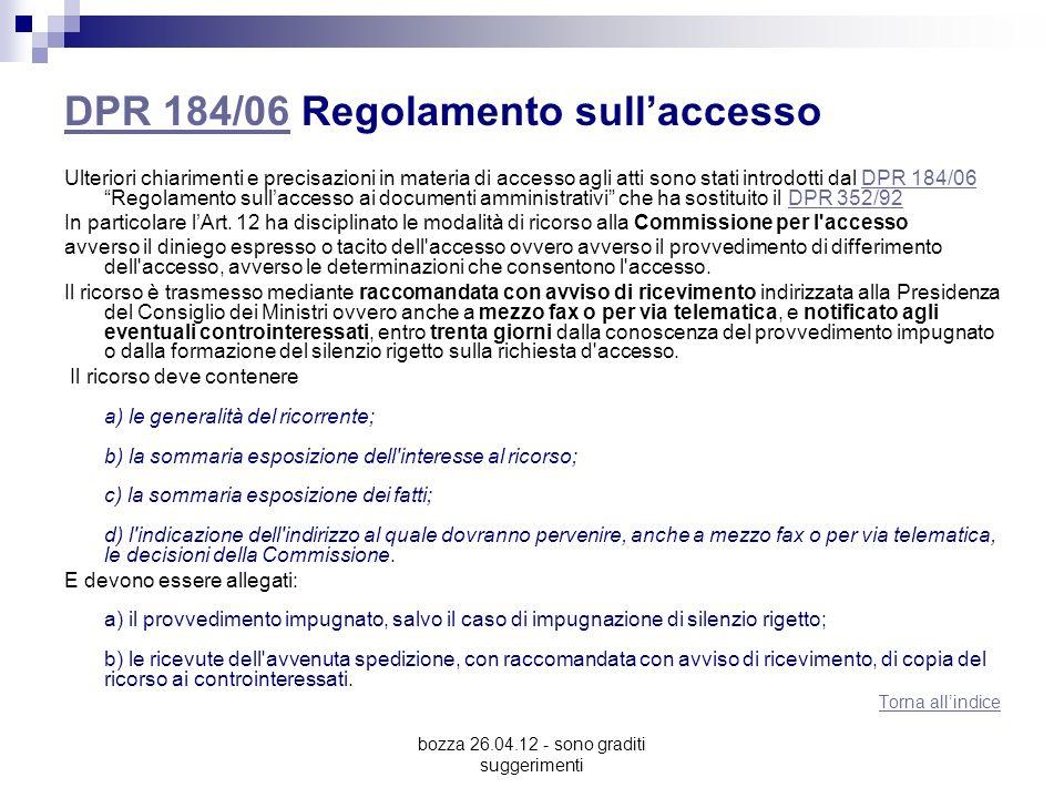 bozza 26.04.12 - sono graditi suggerimenti DPR 184/06DPR 184/06 Regolamento sullaccesso Ulteriori chiarimenti e precisazioni in materia di accesso agl