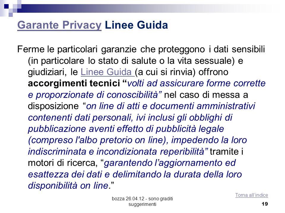 bozza 26.04.12 - sono graditi suggerimenti Garante PrivacyGarante Privacy Linee Guida Ferme le particolari garanzie che proteggono i dati sensibili (i