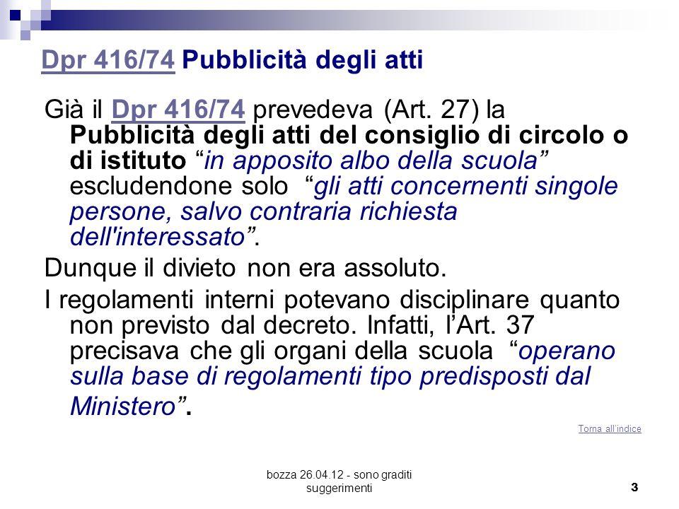 bozza 26.04.12 - sono graditi suggerimenti 3 Dpr 416/74Dpr 416/74 Pubblicità degli atti Già il Dpr 416/74 prevedeva (Art. 27) la Pubblicità degli atti
