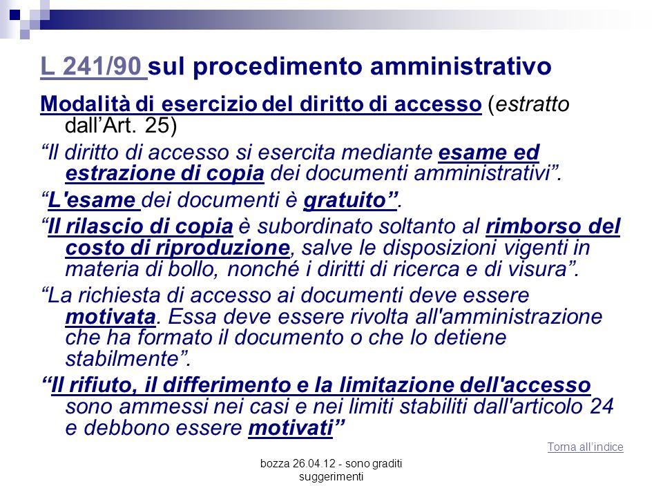 bozza 26.04.12 - sono graditi suggerimenti L 241/90 L 241/90 sul procedimento amministrativo Modalità di esercizio del diritto di accesso (estratto da
