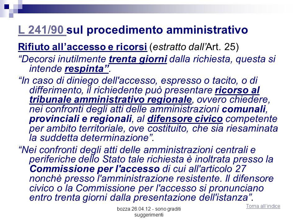 bozza 26.04.12 - sono graditi suggerimenti L 241/90 L 241/90 sul procedimento amministrativo Rifiuto allaccesso e ricorsi (estratto dallArt.