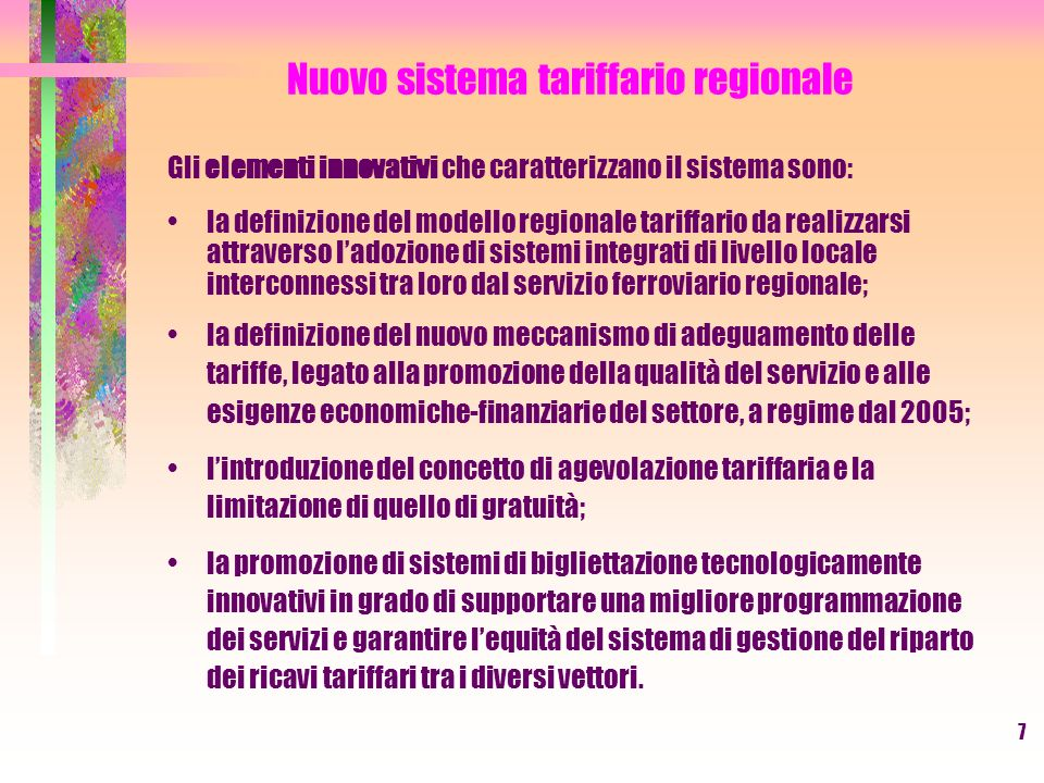 7 Nuovo sistema tariffario regionale Gli elementi innovativi che caratterizzano il sistema sono: la definizione del modello regionale tariffario da re