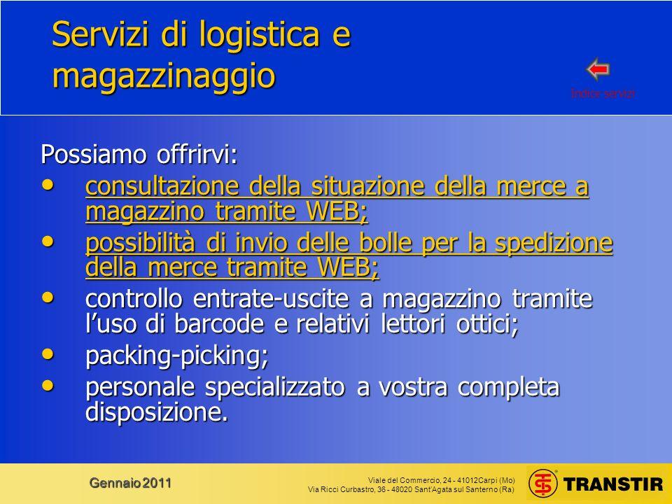 Viale del Commercio, 24 - 41012Carpi (Mo) Via Ricci Curbastro, 36 - 48020 SantAgata sul Santerno (Ra) Gennaio 2011 Servizi di logistica e magazzinaggi