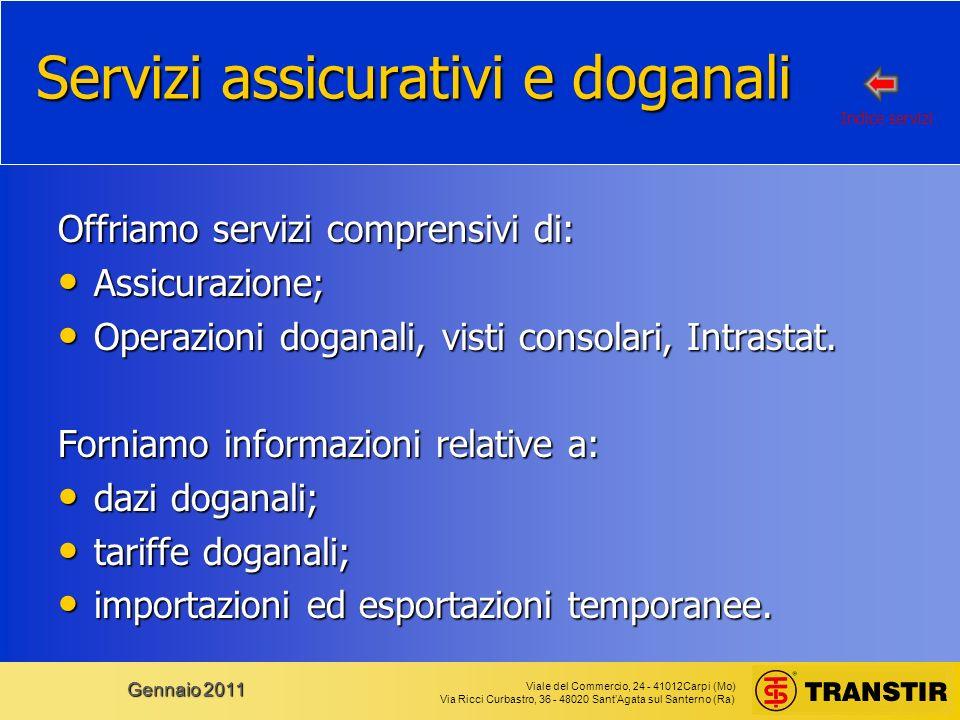 Viale del Commercio, 24 - 41012Carpi (Mo) Via Ricci Curbastro, 36 - 48020 SantAgata sul Santerno (Ra) Gennaio 2011 Servizi assicurativi e doganali Off