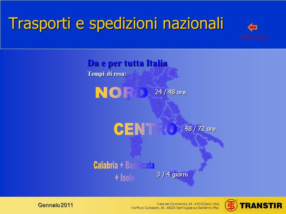 Viale del Commercio, 24 - 41012Carpi (Mo) Via Ricci Curbastro, 36 - 48020 SantAgata sul Santerno (Ra) Gennaio 2011 Trasporti e spedizioni nazionali Da