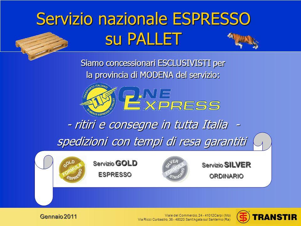 Viale del Commercio, 24 - 41012Carpi (Mo) Via Ricci Curbastro, 36 - 48020 SantAgata sul Santerno (Ra) Gennaio 2011 Servizio nazionale ESPRESSO su PALL