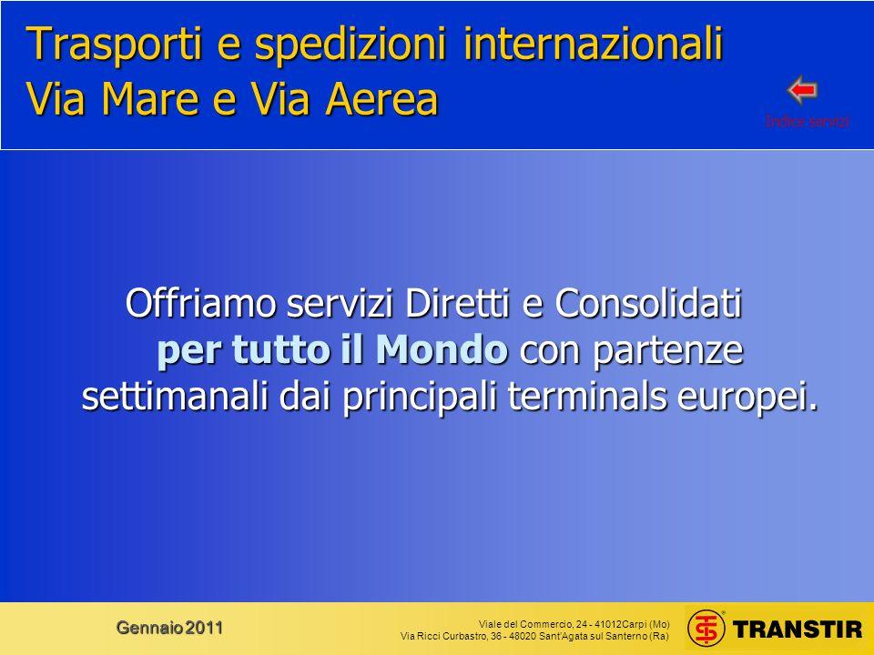 Viale del Commercio, 24 - 41012Carpi (Mo) Via Ricci Curbastro, 36 - 48020 SantAgata sul Santerno (Ra) Gennaio 2011 Trasporti e spedizioni internaziona