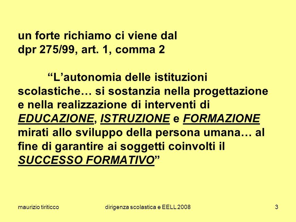 maurizio tiriticcodirigenza scolastica e EELL 20083 un forte richiamo ci viene dal dpr 275/99, art. 1, comma 2 Lautonomia delle istituzioni scolastich