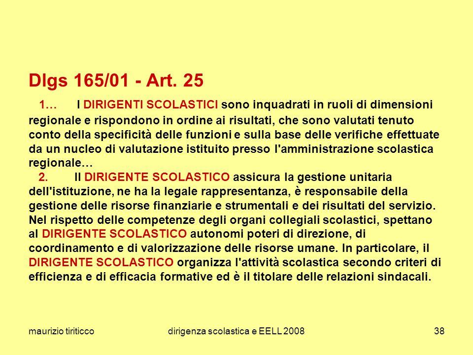 maurizio tiriticcodirigenza scolastica e EELL 200838 Dlgs 165/01 - Art. 25 1… I DIRIGENTI SCOLASTICI sono inquadrati in ruoli di dimensioni regionale