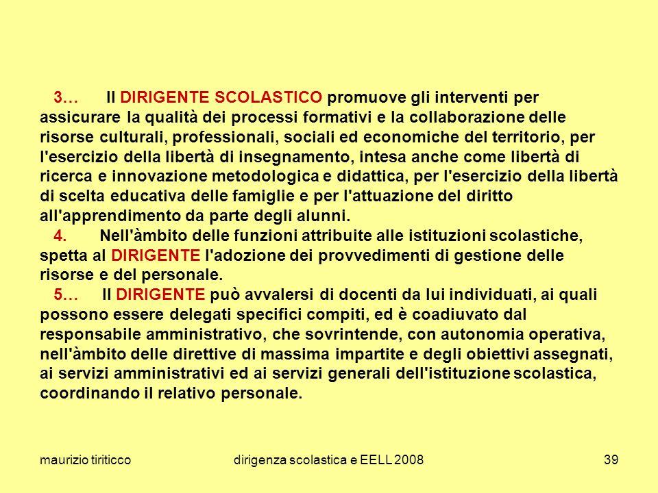 maurizio tiriticcodirigenza scolastica e EELL 200839 3… ll DIRIGENTE SCOLASTICO promuove gli interventi per assicurare la qualità dei processi formati
