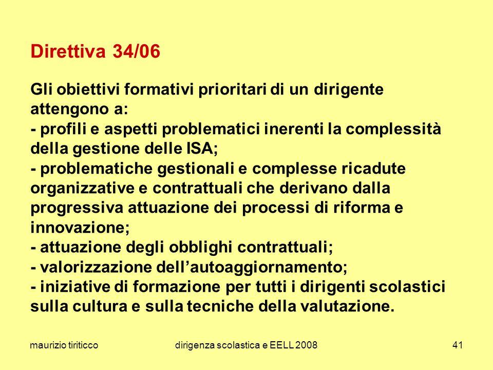 maurizio tiriticcodirigenza scolastica e EELL 200841 Direttiva 34/06 Gli obiettivi formativi prioritari di un dirigente attengono a: - profili e aspet