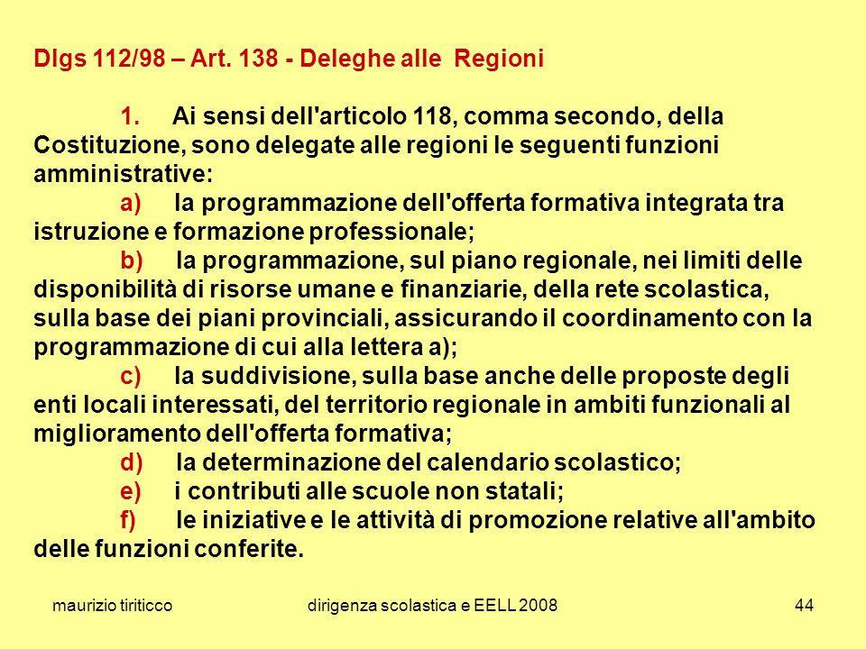 maurizio tiriticcodirigenza scolastica e EELL 200844 Dlgs 112/98 – Art. 138 - Deleghe alle Regioni 1. Ai sensi dell'articolo 118, comma secondo, della