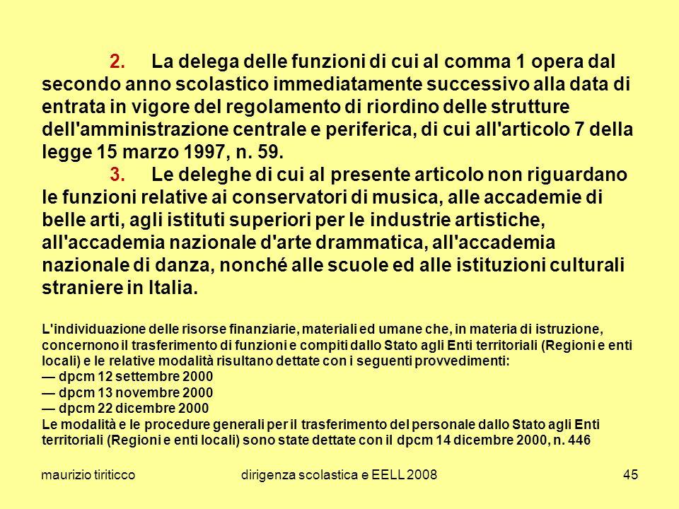 maurizio tiriticcodirigenza scolastica e EELL 200845 2. La delega delle funzioni di cui al comma 1 opera dal secondo anno scolastico immediatamente su