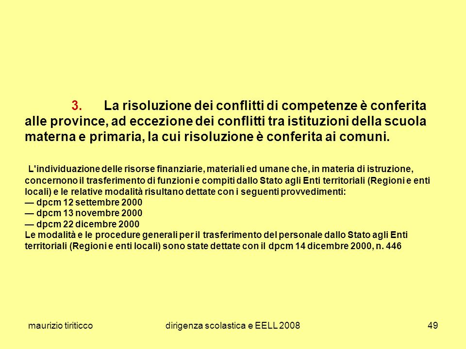 maurizio tiriticcodirigenza scolastica e EELL 200849 3. La risoluzione dei conflitti di competenze è conferita alle province, ad eccezione dei conflit