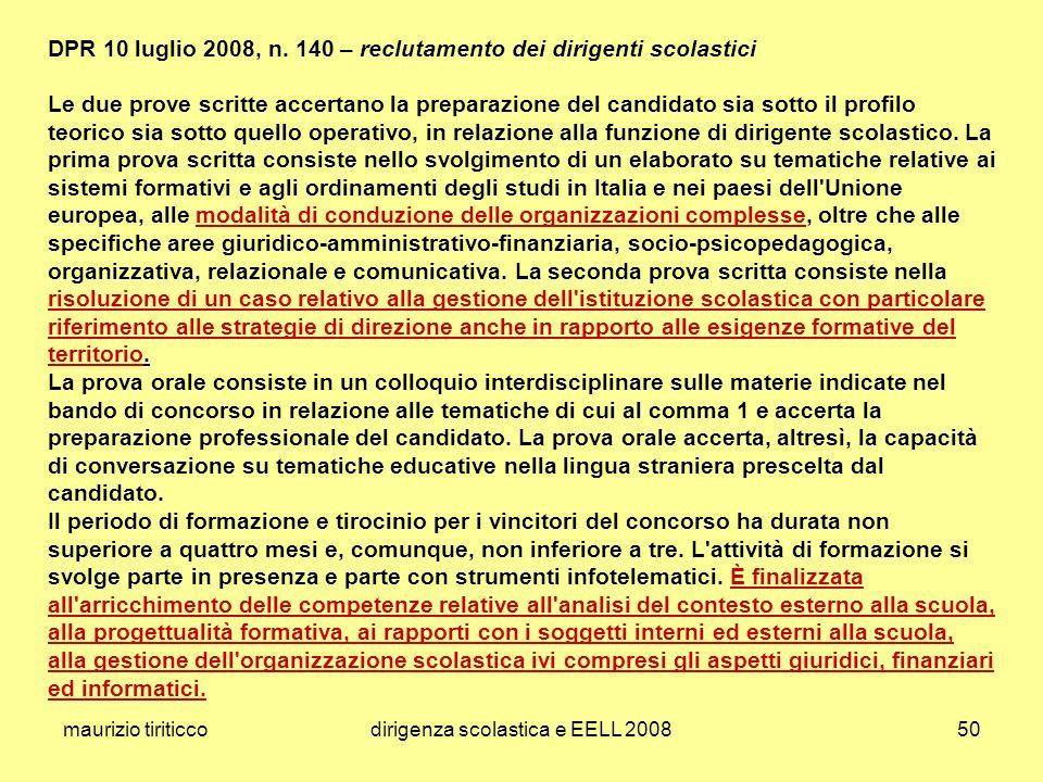 maurizio tiriticcodirigenza scolastica e EELL 200850 DPR 10 luglio 2008, n. 140 – reclutamento dei dirigenti scolastici Le due prove scritte accertano