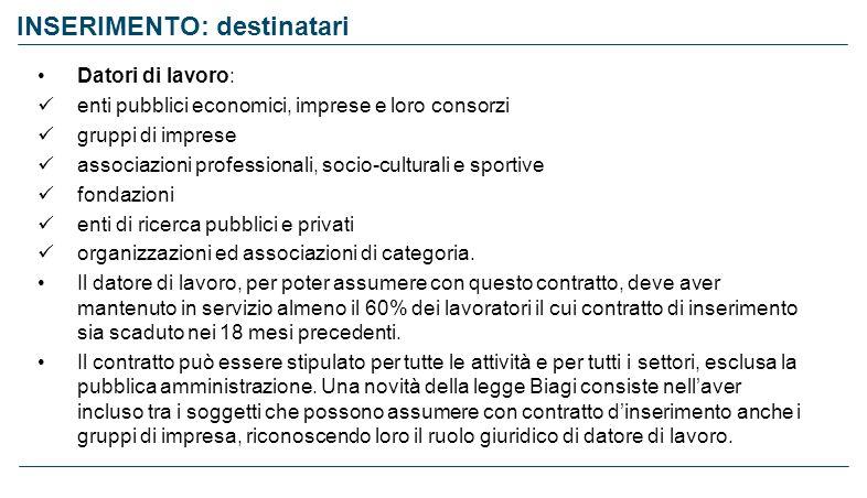 INSERIMENTO: destinatari Datori di lavoro: enti pubblici economici, imprese e loro consorzi gruppi di imprese associazioni professionali, socio-cultur