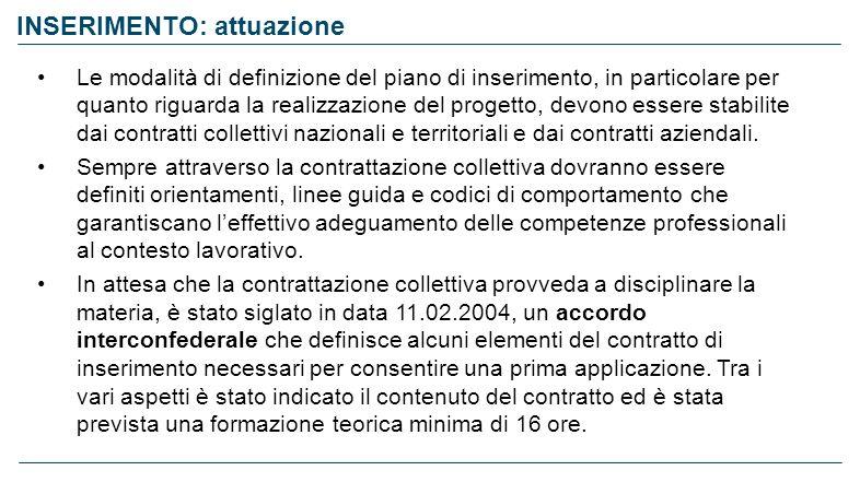 INSERIMENTO: attuazione Le modalità di definizione del piano di inserimento, in particolare per quanto riguarda la realizzazione del progetto, devono