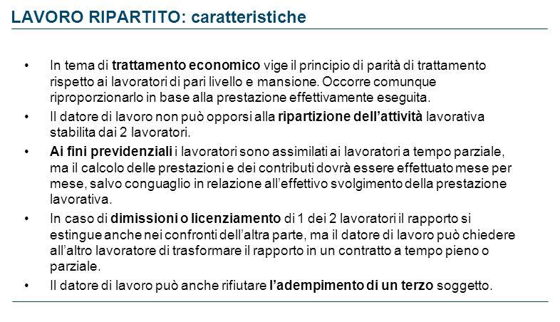 LAVORO RIPARTITO: caratteristiche In tema di trattamento economico vige il principio di parità di trattamento rispetto ai lavoratori di pari livello e