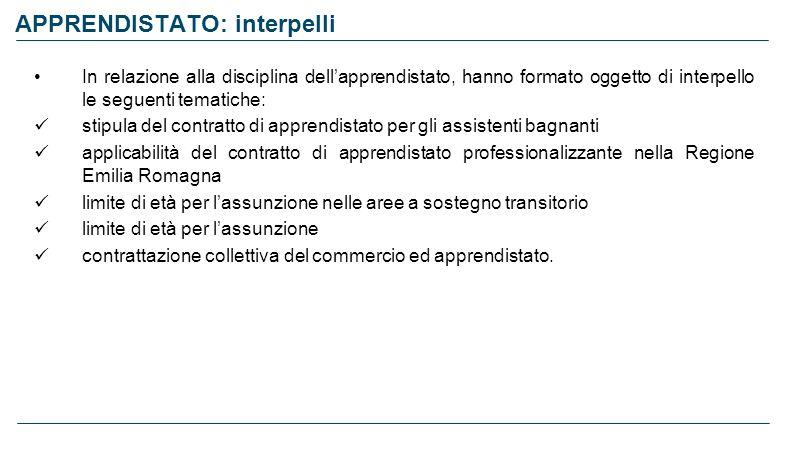 APPRENDISTATO: interpelli In relazione alla disciplina dellapprendistato, hanno formato oggetto di interpello le seguenti tematiche: stipula del contr