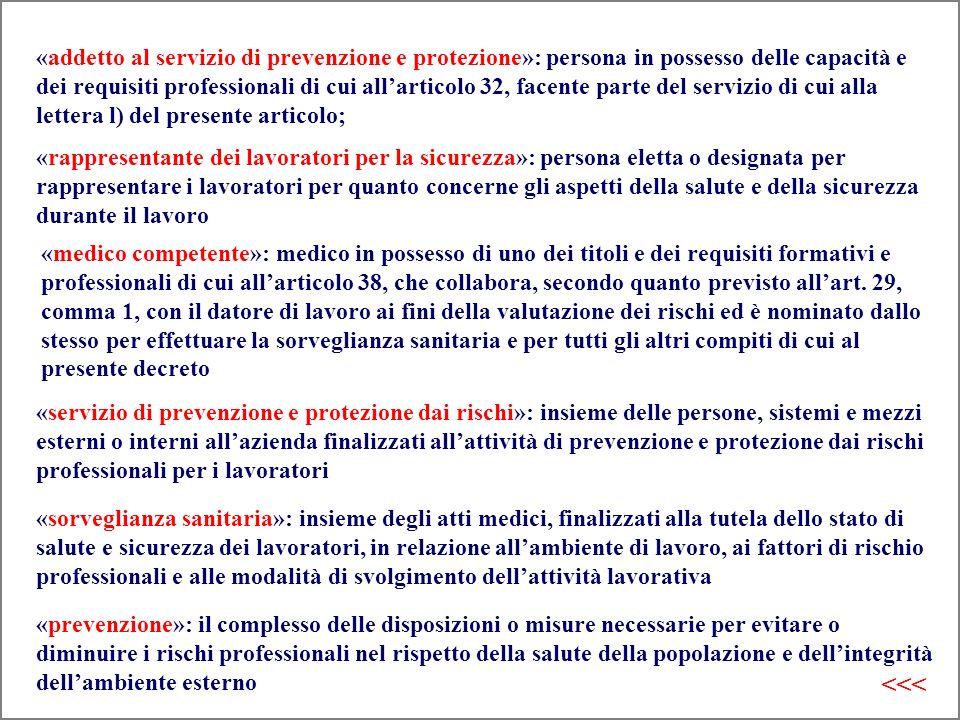 «addetto al servizio di prevenzione e protezione»: persona in possesso delle capacità e dei requisiti professionali di cui allarticolo 32, facente par
