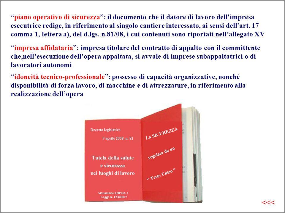 piano operativo di sicurezza: il documento che il datore di lavoro dell'impresa esecutrice redige, in riferimento al singolo cantiere interessato, ai