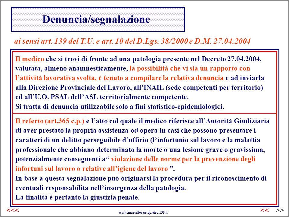 Denuncia/segnalazione ai sensi art. 139 del T.U. e art. 10 del D.Lgs. 38/2000 e D.M. 27.04.2004 Il medico che si trovi di fronte ad una patologia pres
