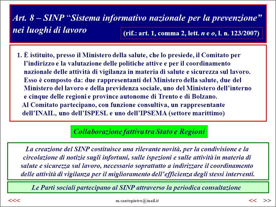 Art. 8 – SINP Sistema informativo nazionale per la prevenzione nei luoghi di lavoro (rif.: art. 1, comma 2, lett. n e o, l. n. 123/2007) 1. È istituit